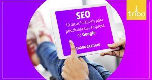 10 dicas infalíveis para posicionar sua empresa no Google
